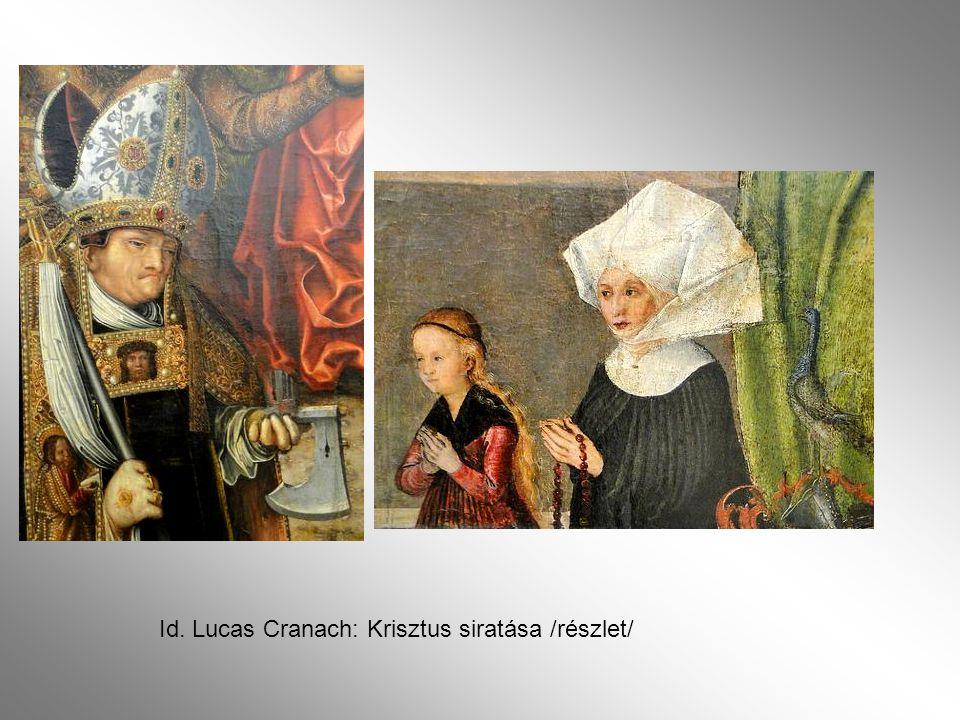 Id. Lucas Cranach: Krisztus siratása /részlet/