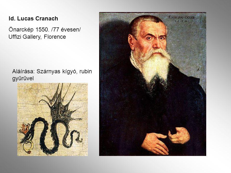 Id. Lucas Cranach Önarckép 1550. /77 évesen/ Uffizi Gallery, Florence.