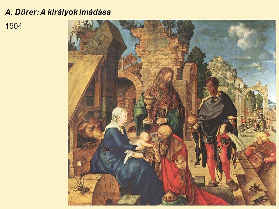 A. Dürer: A királyok imádása
