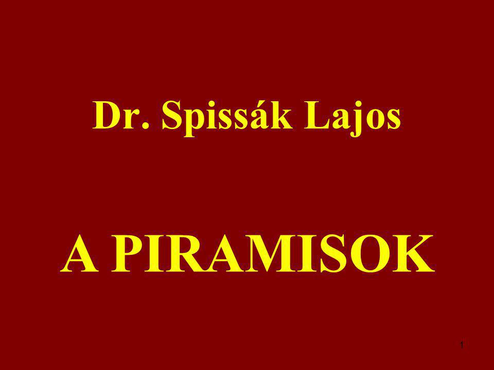 Dr. Spissák Lajos A PIRAMISOK