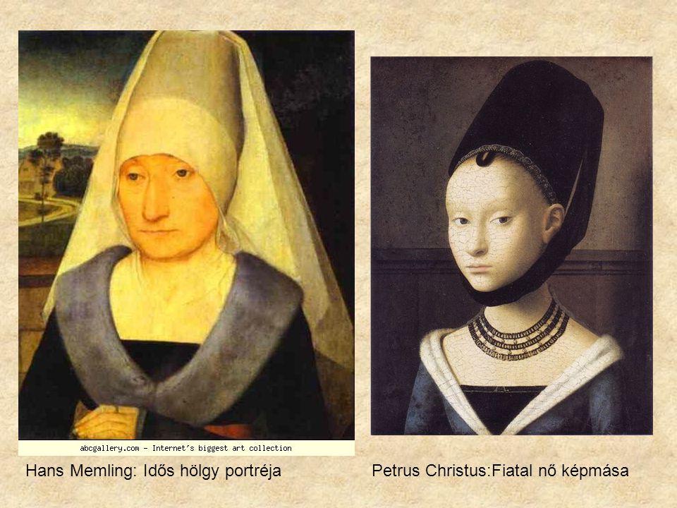 Hans Memling: Idős hölgy portréja Petrus Christus:Fiatal nő képmása