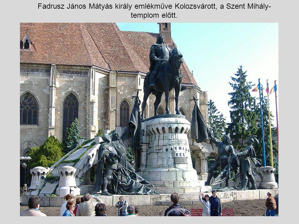 Fadrusz János Mátyás király emlékműve Kolozsvárott, a Szent Mihály-templom előtt.