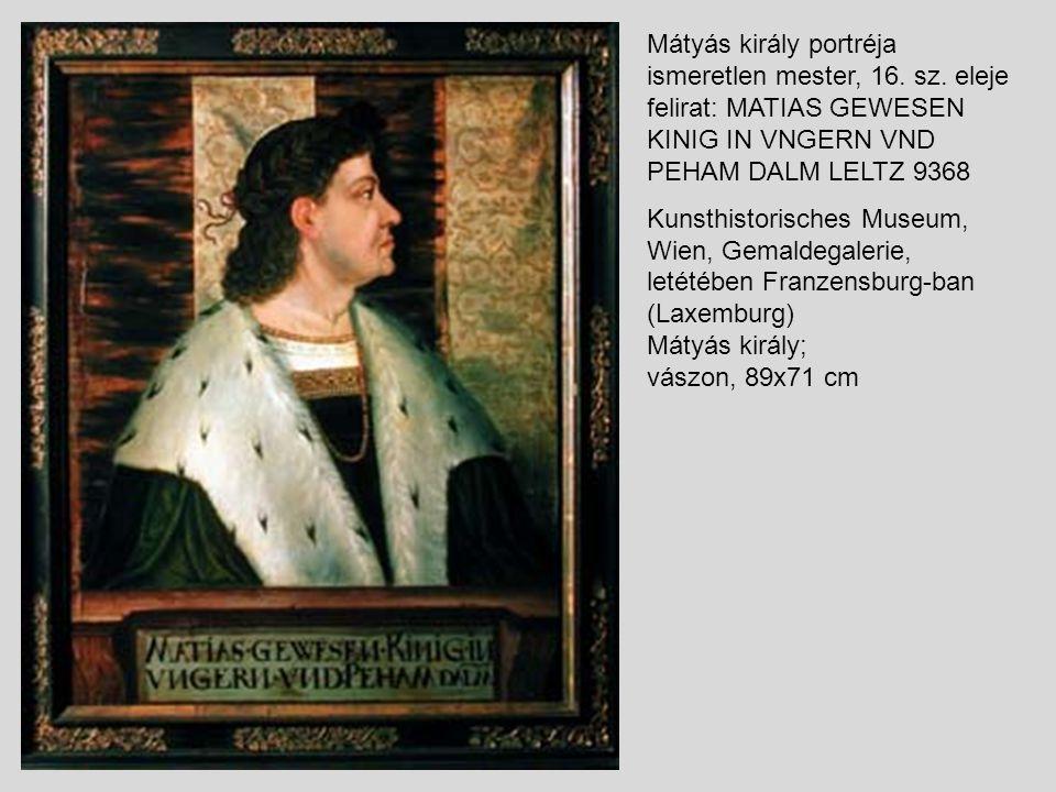Mátyás király portréja ismeretlen mester, 16. sz