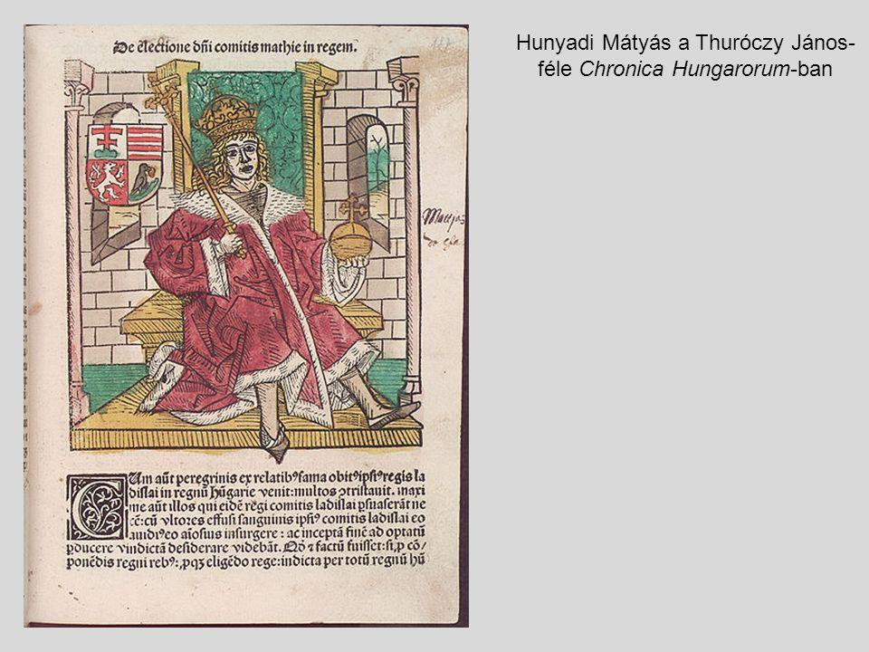 Hunyadi Mátyás a Thuróczy János-féle Chronica Hungarorum-ban