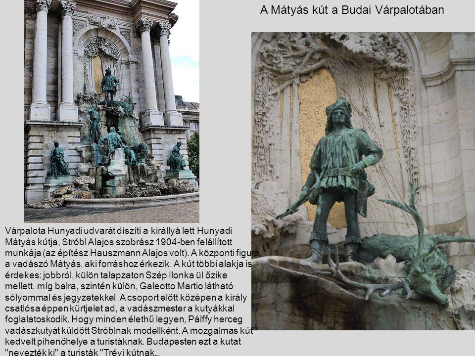 A Mátyás kút a Budai Várpalotában