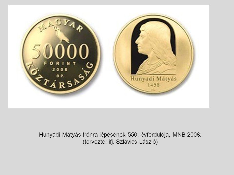 Hunyadi Mátyás trónra lépésének 550. évfordulója, MNB 2008