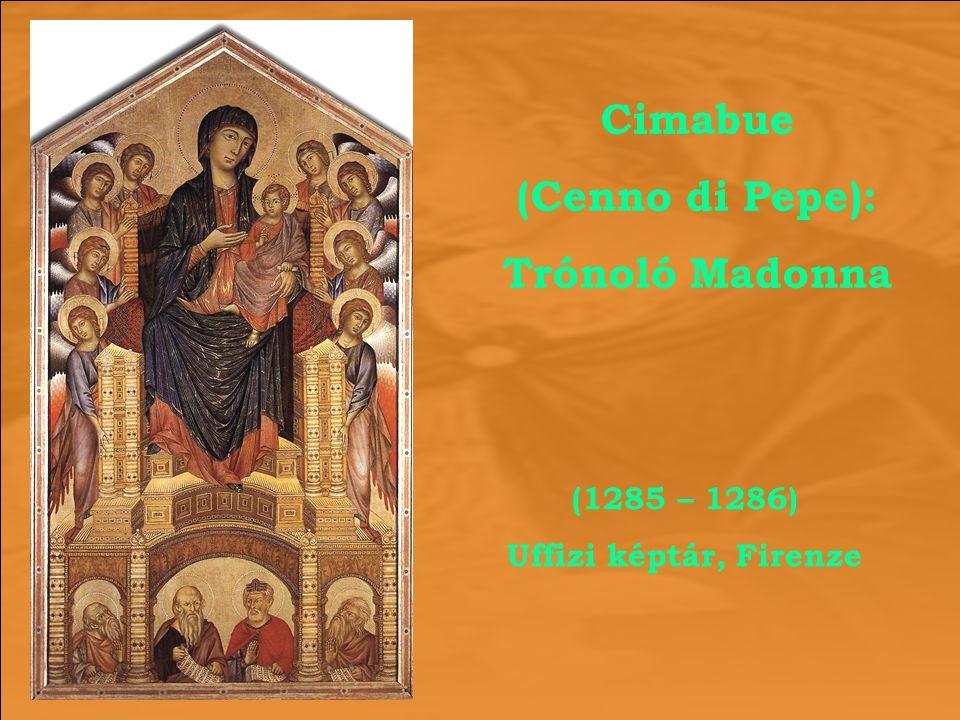 Cimabue (Cenno di Pepe): Trónoló Madonna