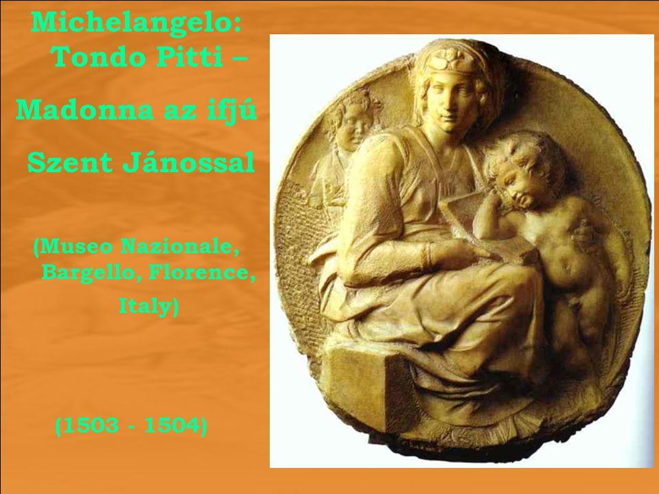 Michelangelo: Tondo Pitti – Madonna az ifjú Szent Jánossal