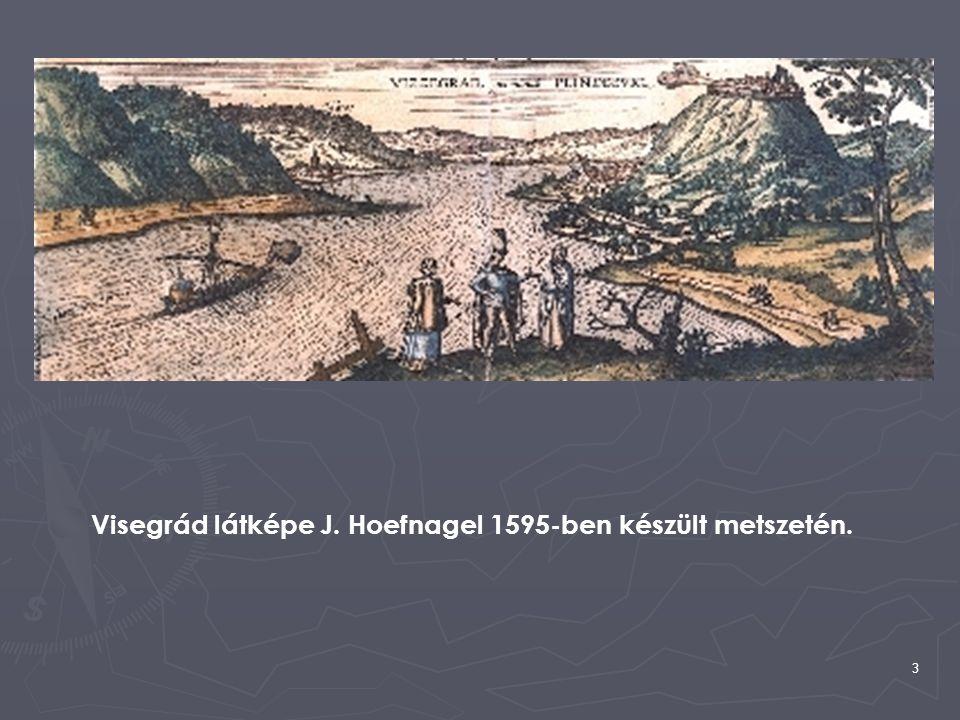 Visegrád látképe J. Hoefnagel 1595-ben készült metszetén.