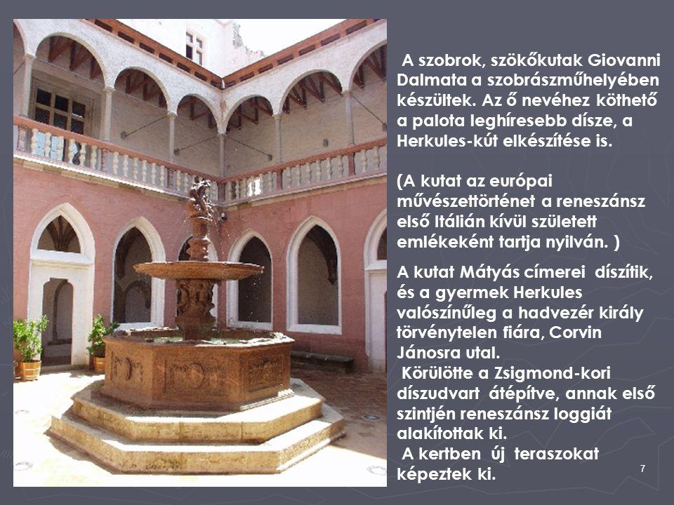 A szobrok, szökőkutak Giovanni Dalmata a szobrászműhelyében készültek