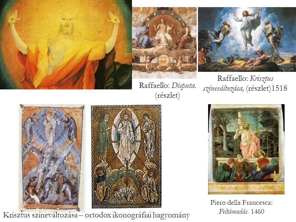 Raffaello: Krisztus színeváltozása, (részlet)1518 Raffaello: Disputa.