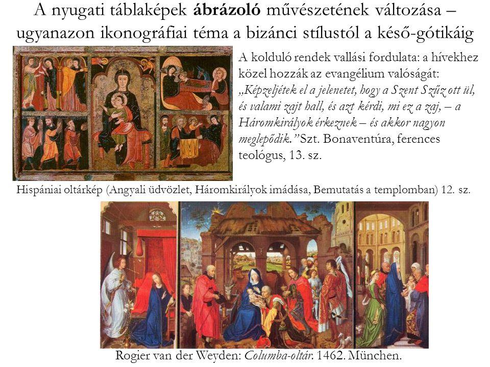 Rogier van der Weyden: Columba-oltár. 1462. München.