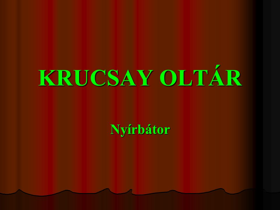 KRUCSAY OLTÁR Nyírbátor
