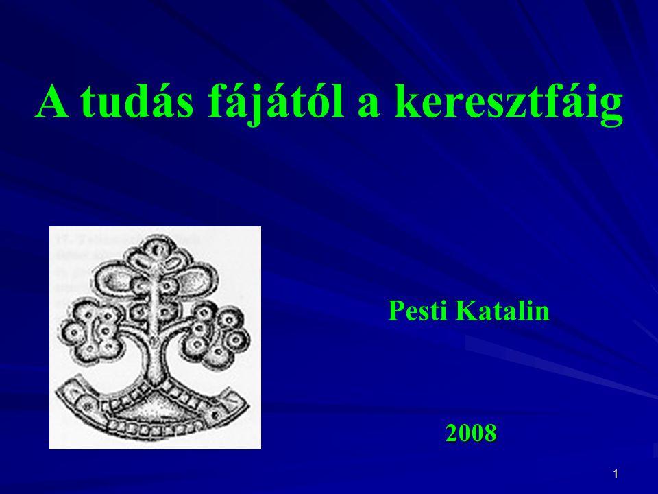 A tudás fájától a keresztfáig