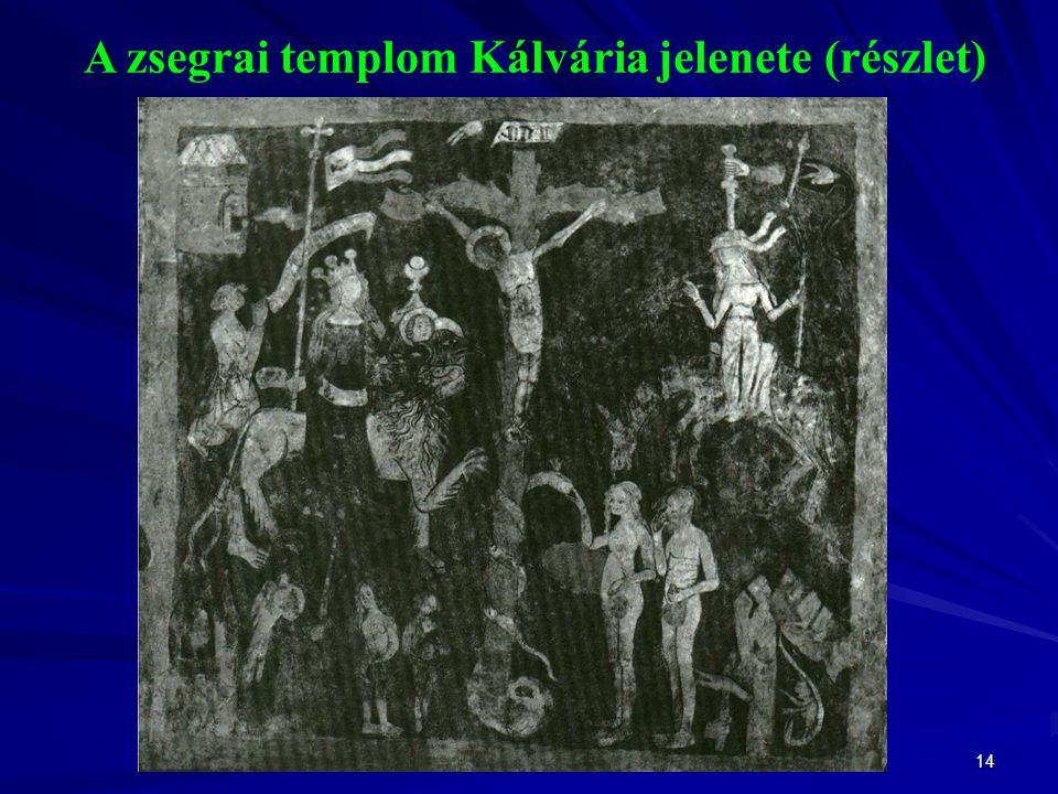 A zsegrai templom Kálvária jelenete (részlet)