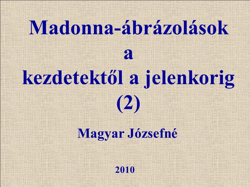Madonna-ábrázolások a kezdetektől a jelenkorig (2)