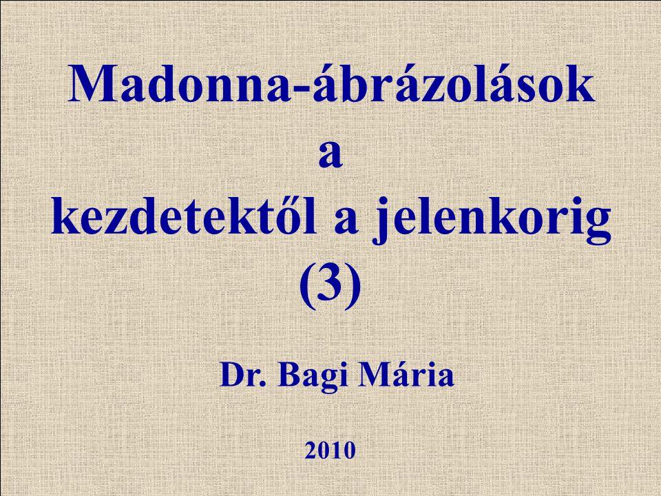 Madonna-ábrázolások a kezdetektől a jelenkorig (3)