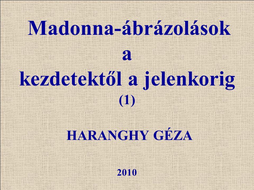 Madonna-ábrázolások a kezdetektől a jelenkorig (1)