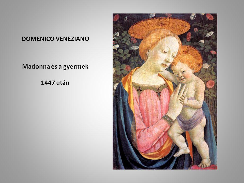 Madonna és a gyermek 1447 után
