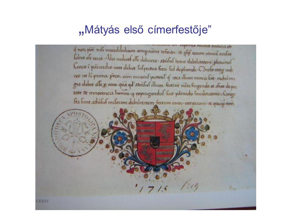 """""""Mátyás első címerfestője"""
