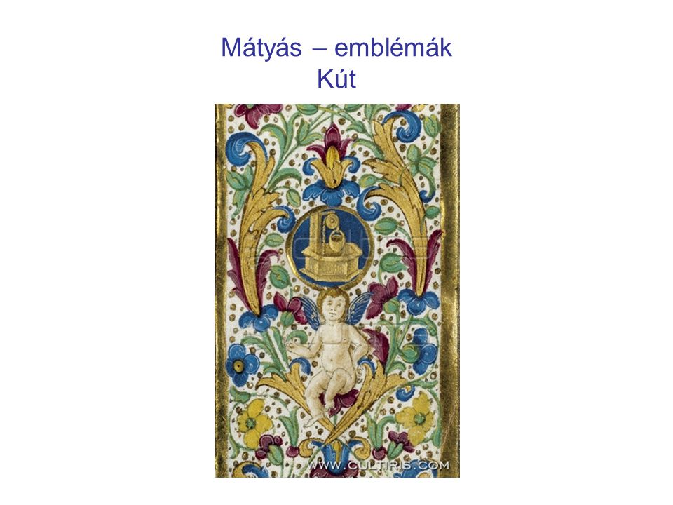 Mátyás – emblémák Kút