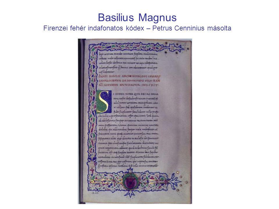 Basilius Magnus Firenzei fehér indafonatos kódex – Petrus Cenninius másolta