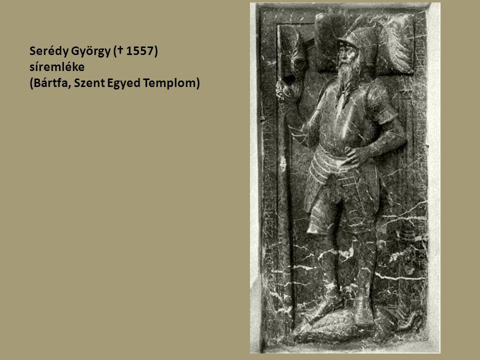 Serédy György († 1557) síremléke (Bártfa, Szent Egyed Templom)