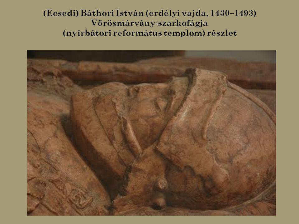 (Ecsedi) Báthori István (erdélyi vajda, 1430–1493) Vörösmárvány-szarkofágja (nyírbátori református templom) részlet