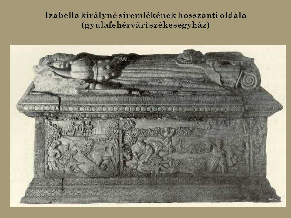Izabella királyné síremlékének hosszanti oldala (gyulafehérvári székesegyház)