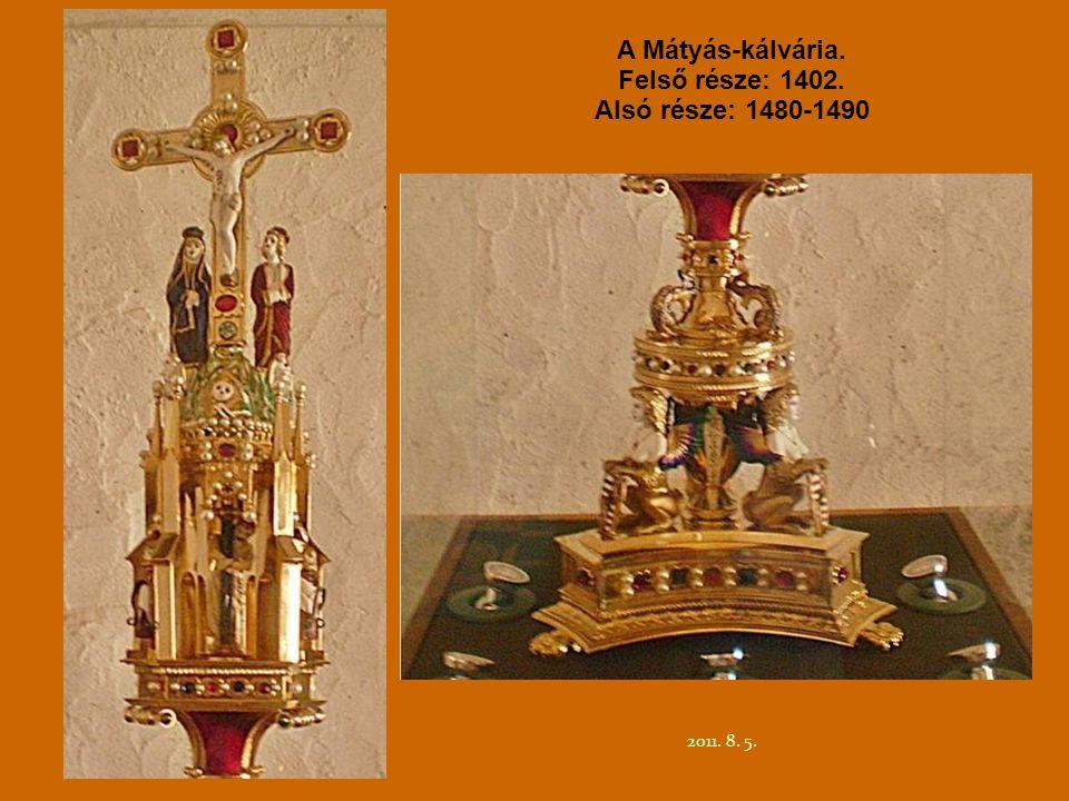 A Mátyás-kálvária. Felső része: 1402. Alsó része: 1480-1490