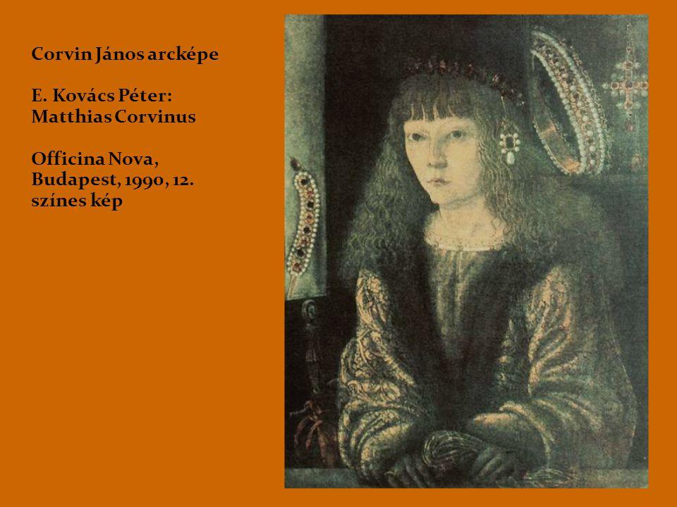 E. Kovács Péter: Matthias Corvinus