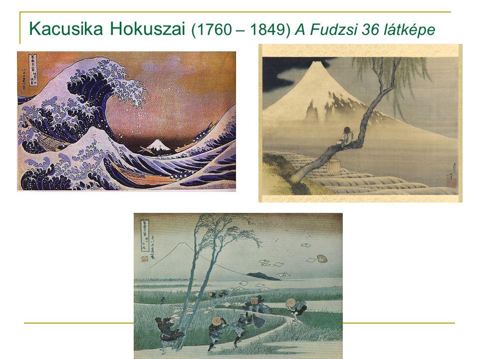 Kacusika Hokuszai (1760 – 1849) A Fudzsi 36 látképe
