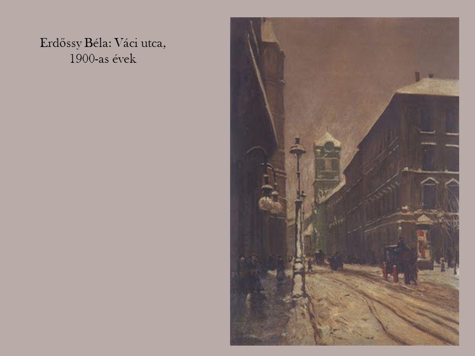 Erdőssy Béla: Váci utca,