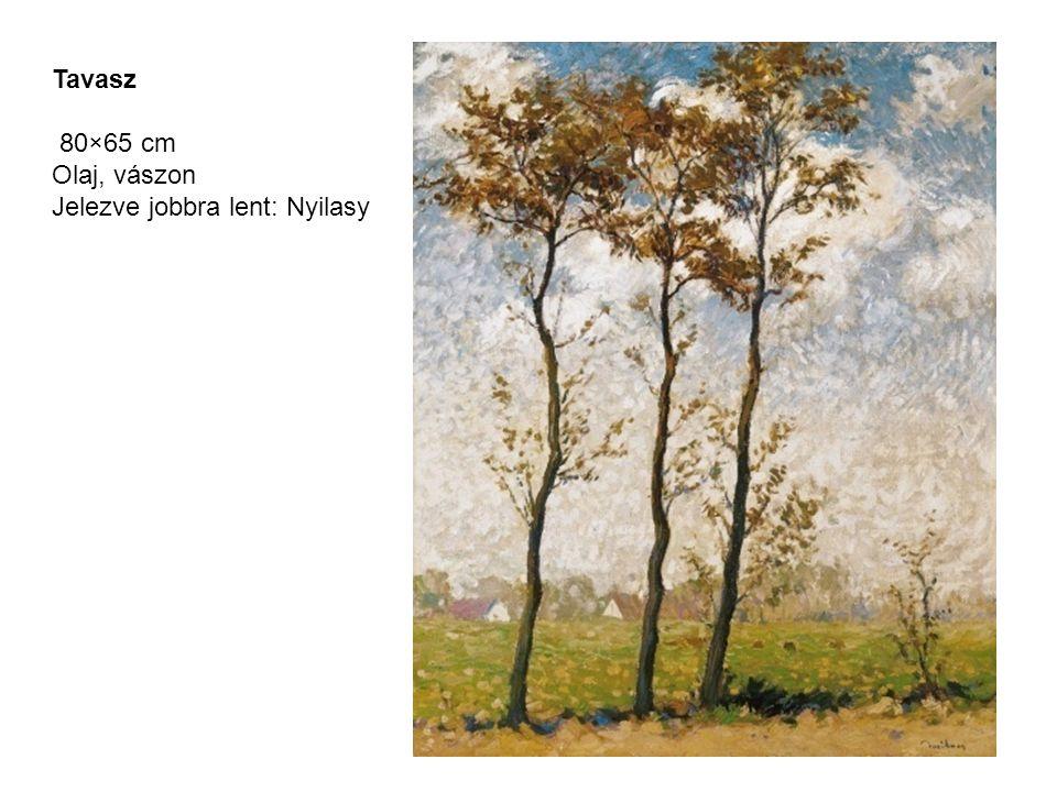 Tavasz 80×65 cm Olaj, vászon Jelezve jobbra lent: Nyilasy
