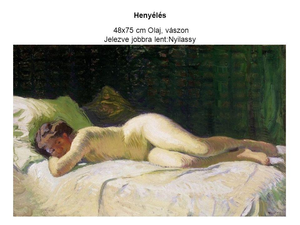 48x75 cm Olaj, vászon Jelezve jobbra lent:Nyilassy