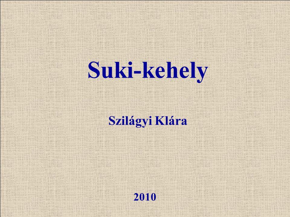 Suki-kehely Szilágyi Klára