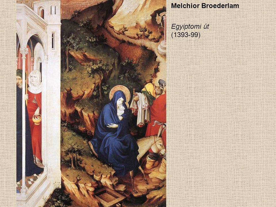Melchior Broederlam Egyiptomi út (1393-99)