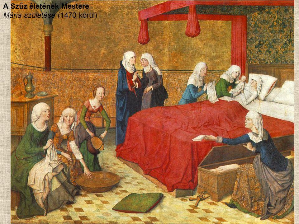 A Szűz életének Mestere Mária születése (1470 körül)