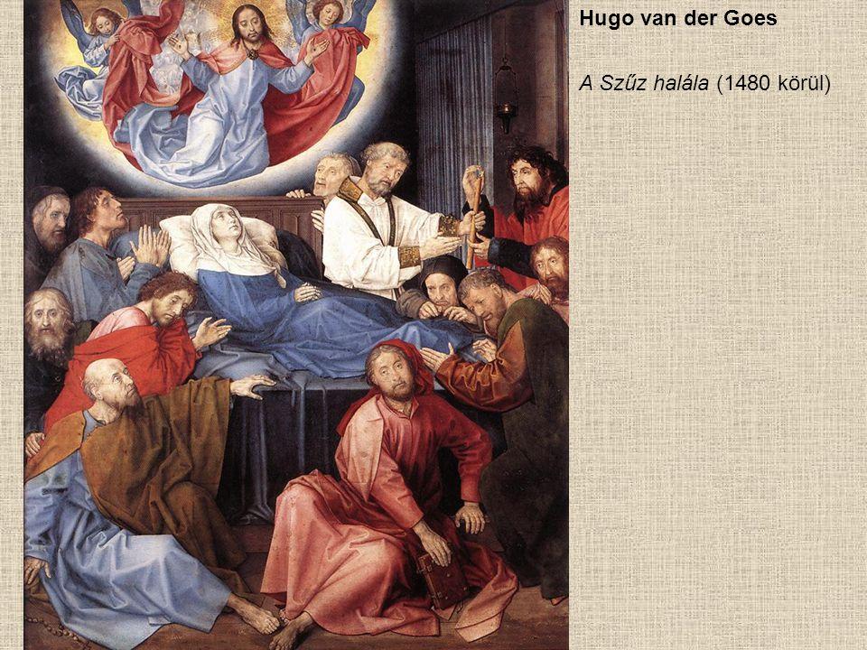 Hugo van der Goes A Szűz halála (1480 körül)