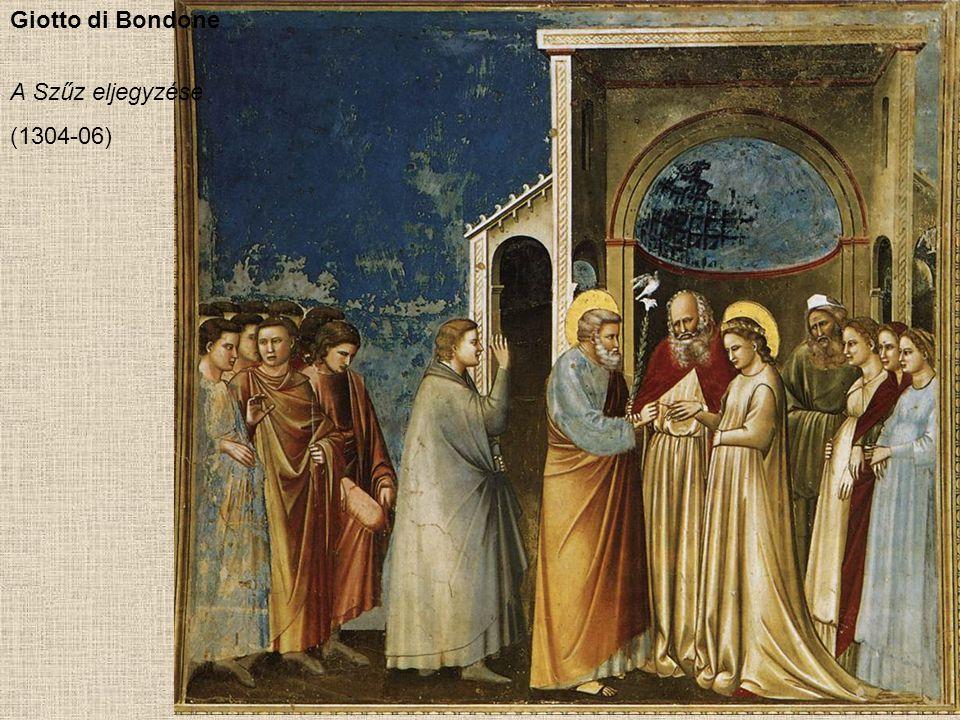 Giotto di Bondone A Szűz eljegyzése (1304-06)