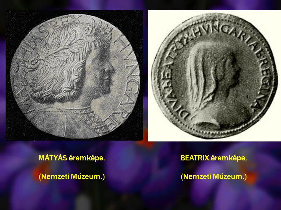 MÁTYÁS éremképe. (Nemzeti Múzeum.) BEATRIX éremképe. (Nemzeti Múzeum.)