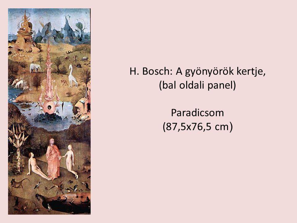H. Bosch: A gyönyörök kertje,
