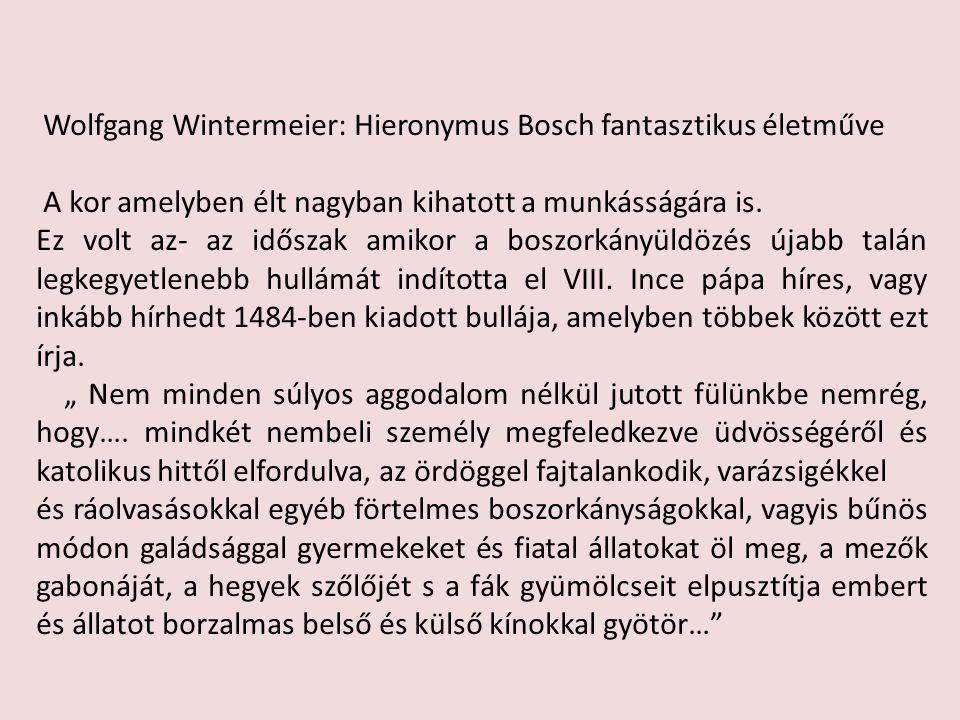 Wolfgang Wintermeier: Hieronymus Bosch fantasztikus életműve