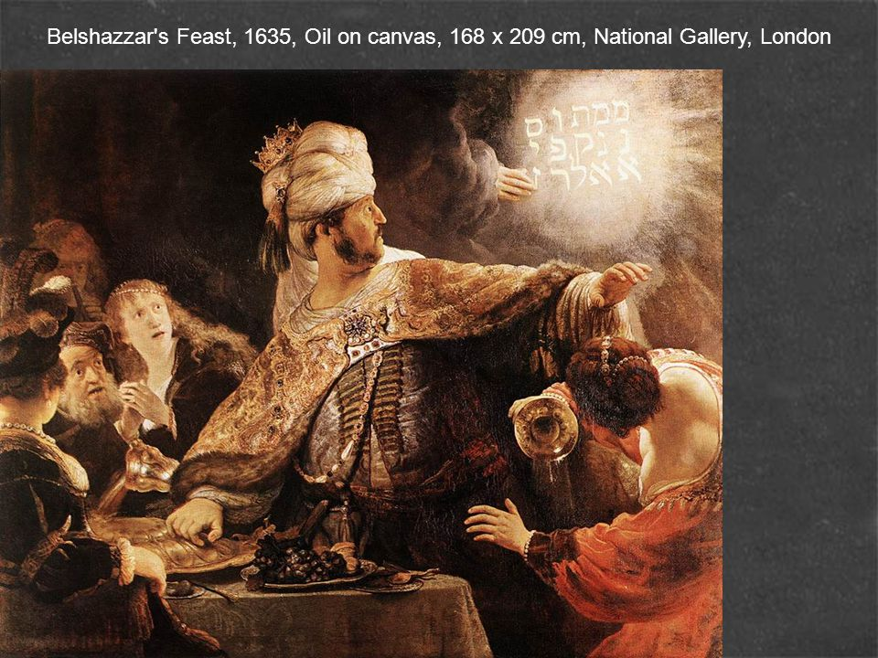 Belshazzar s Feast, 1635, Oil on canvas, 168 x 209 cm, National Gallery, London