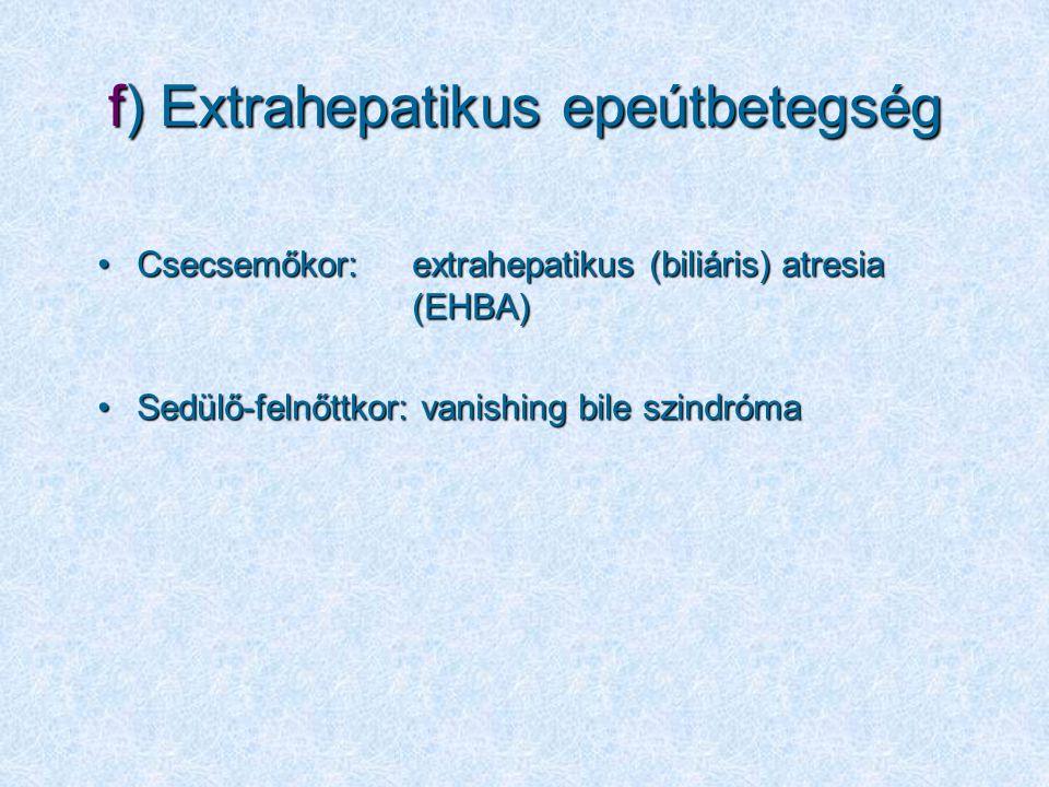 f) Extrahepatikus epeútbetegség