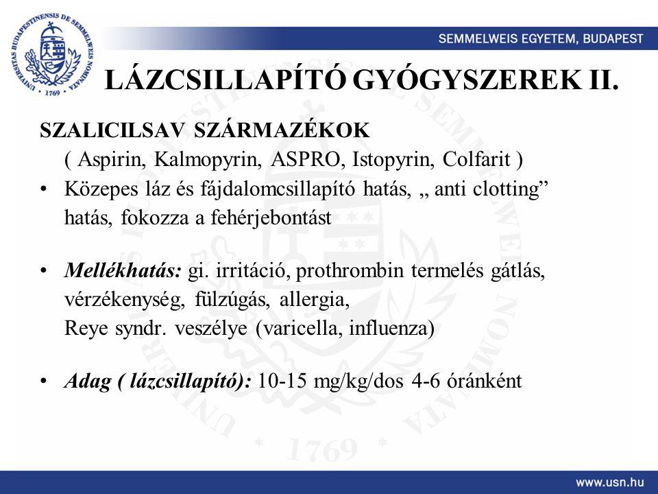 LÁZCSILLAPÍTÓ GYÓGYSZEREK II.