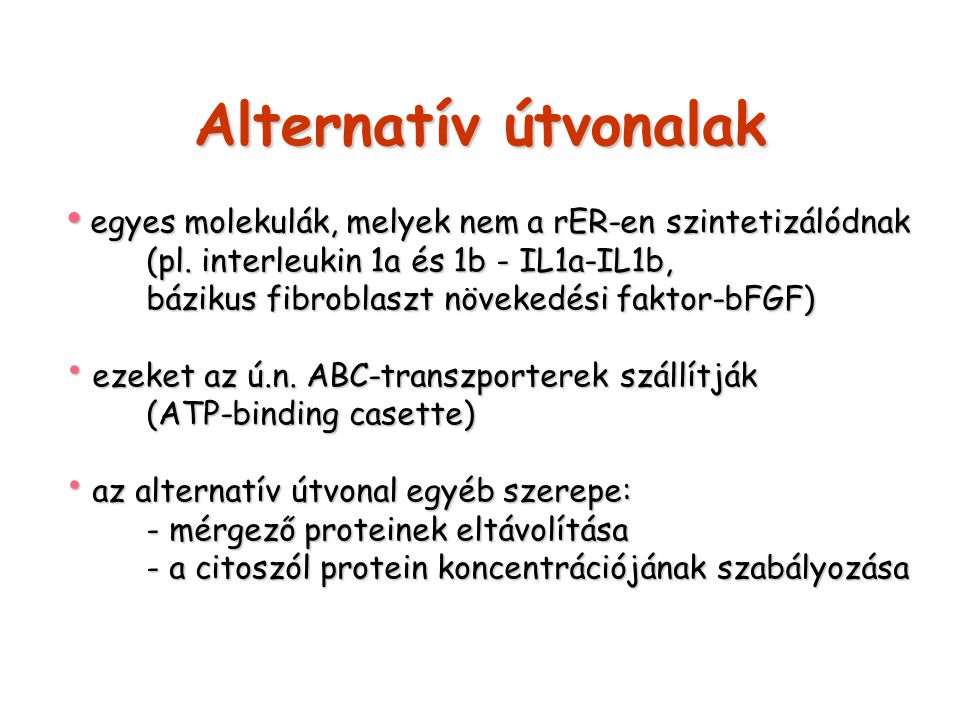 Alternatív útvonalak egyes molekulák, melyek nem a rER-en szintetizálódnak. (pl. interleukin 1a és 1b - IL1a-IL1b,