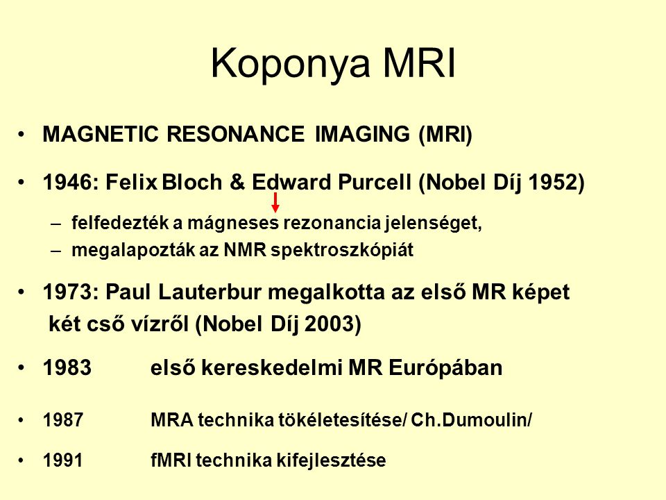 Koponya MRI MAGNETIC RESONANCE IMAGING (MRI)