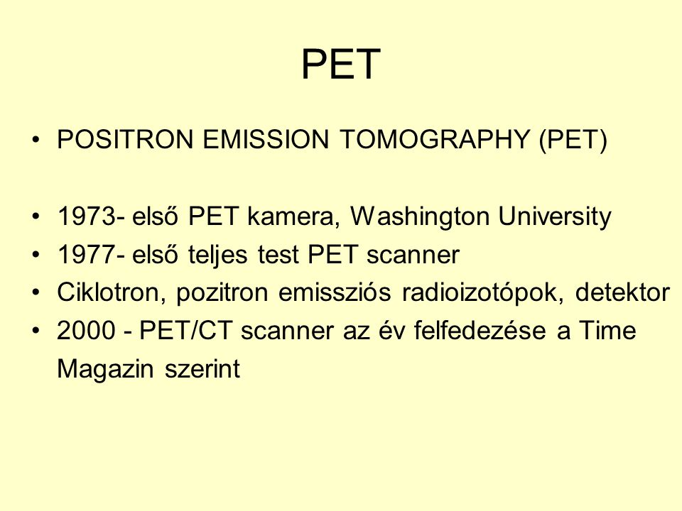 PET POSITRON EMISSION TOMOGRAPHY (PET)
