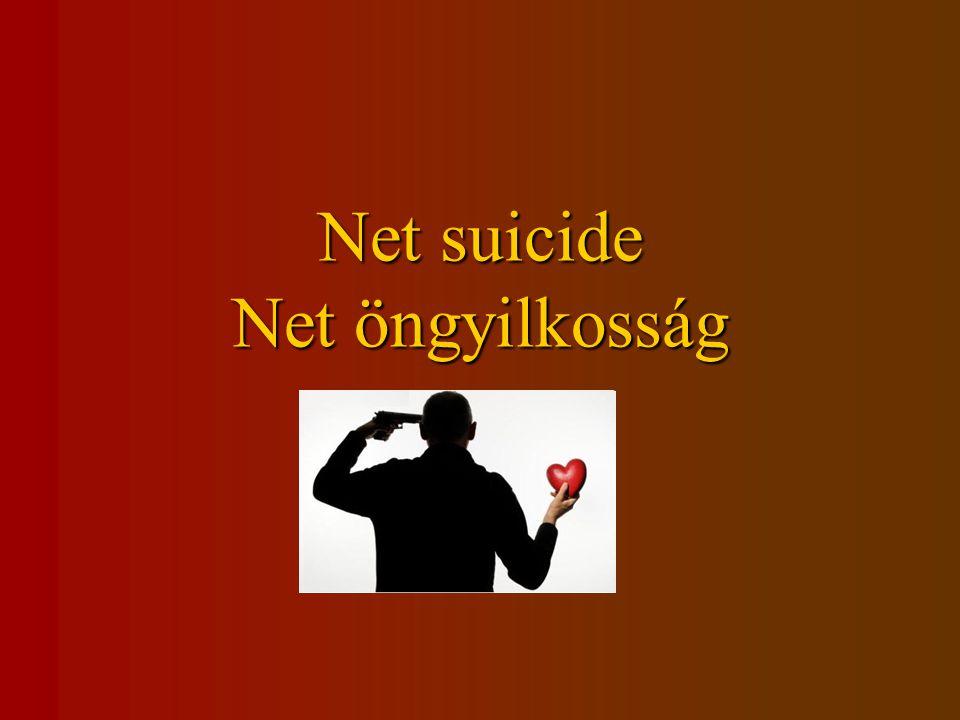 Net suicide Net öngyilkosság